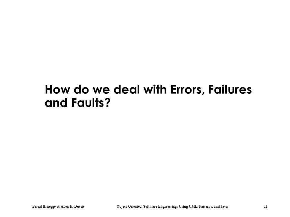 How do we deal with Errors, Failures and Faults