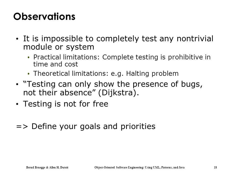Observations It is impossible to completely test any nontrivial module or system.