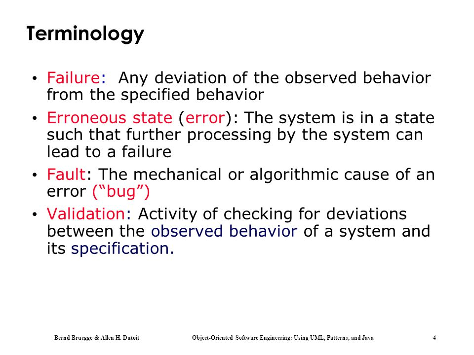 Terminology Failure: Any deviation of the observed behavior from the specified behavior.