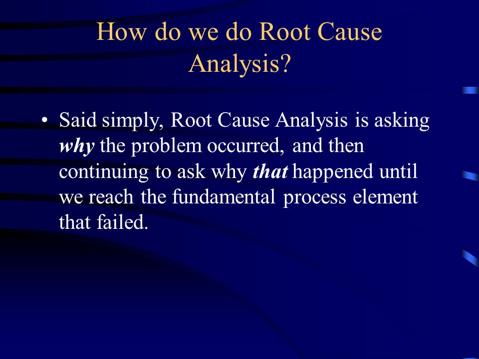 How do we do Root Cause Analysis