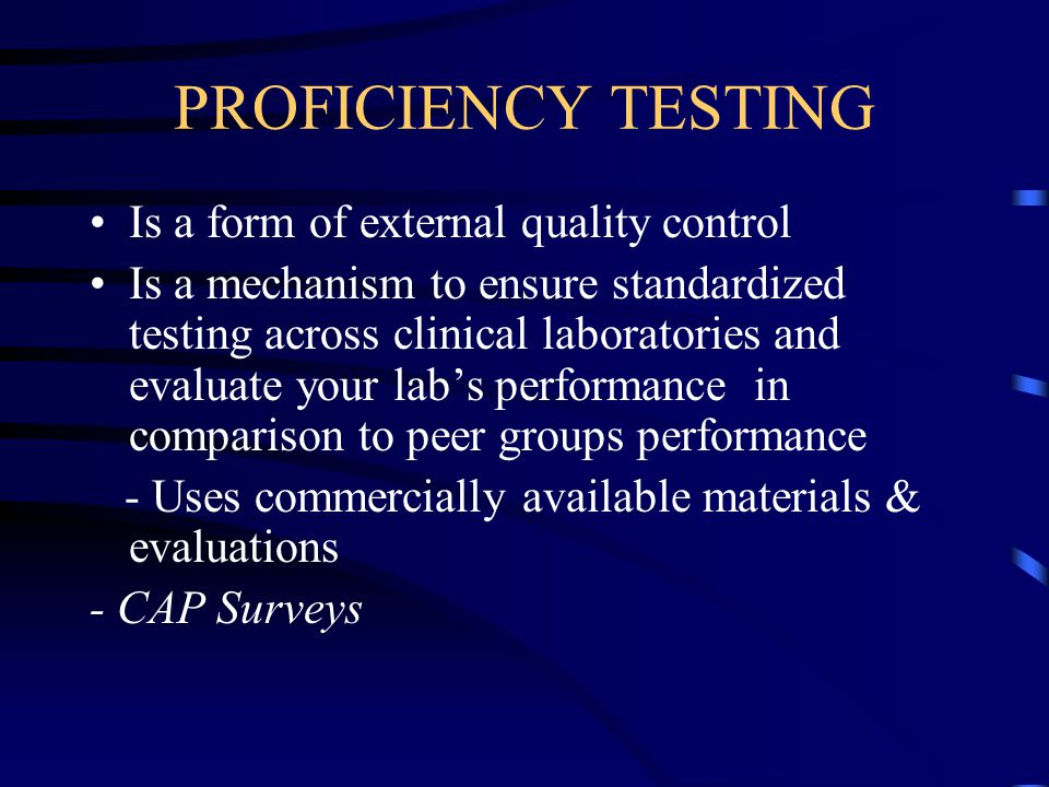 PROFICIENCY TESTING Is a form of external quality control