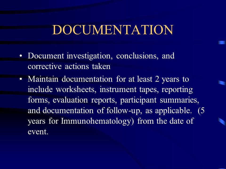DOCUMENTATION Document investigation, conclusions, and corrective actions taken.