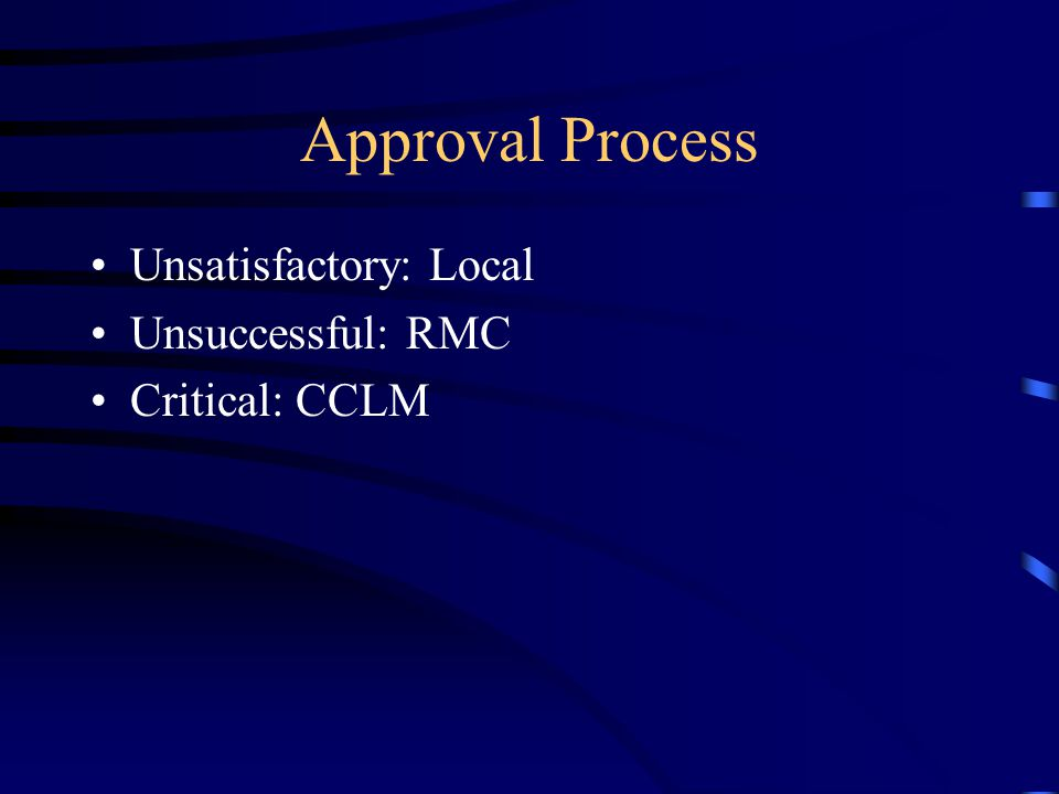 Approval Process Unsatisfactory: Local Unsuccessful: RMC