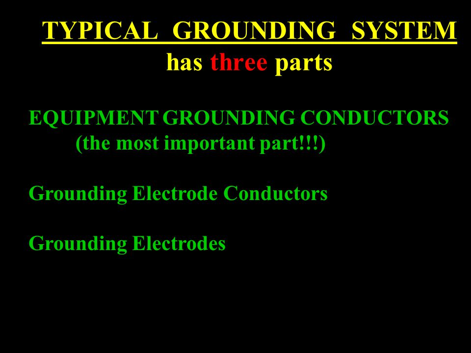 TYPICAL GROUNDING SYSTEM has three parts