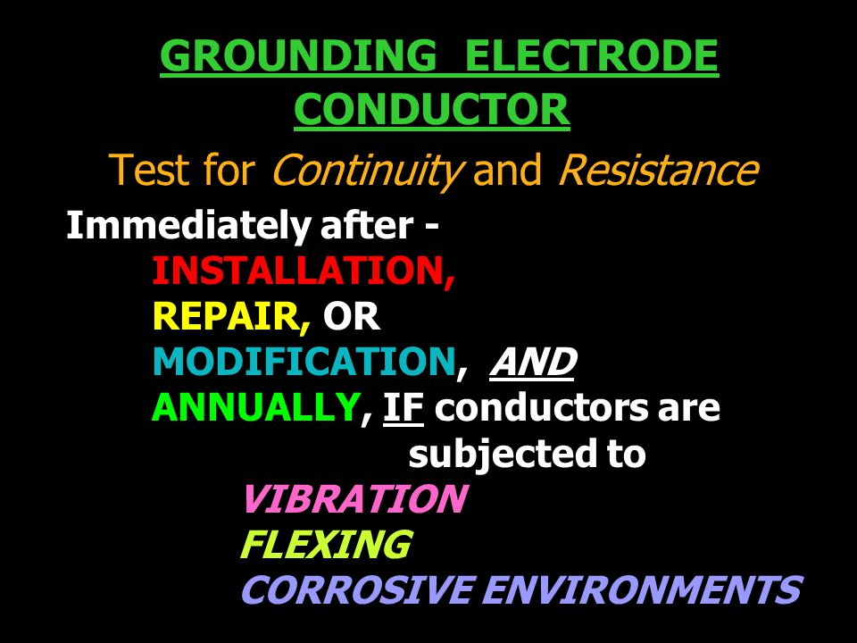 GROUNDING ELECTRODE CONDUCTOR Test for Continuity and Resistance