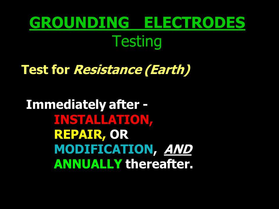 GROUNDING ELECTRODES Testing