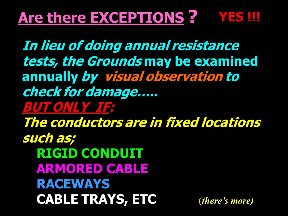 Are there EXCEPTIONS YES !!!