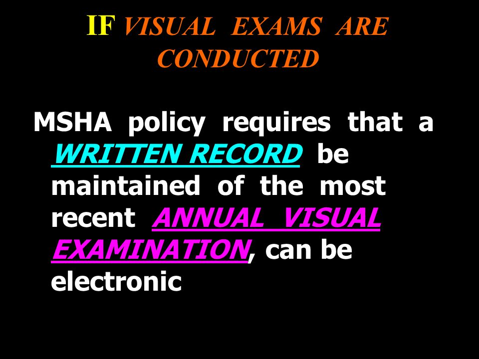 IF VISUAL EXAMS ARE CONDUCTED