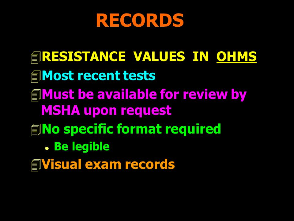 RECORDS RESISTANCE VALUES IN OHMS Most recent tests