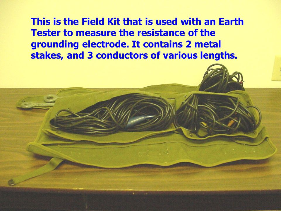 This is the Field Kit that is used with an Earth Tester to measure the resistance of the grounding electrode.