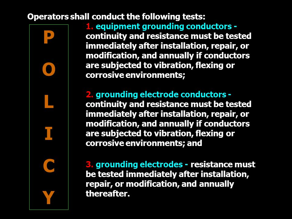 P O L I C Y Operators shall conduct the following tests: