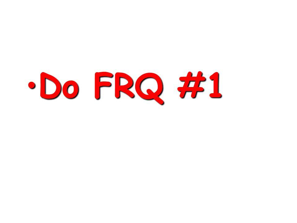 Do FRQ #1