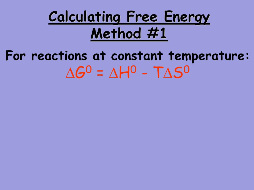 For reactions at constant temperature: