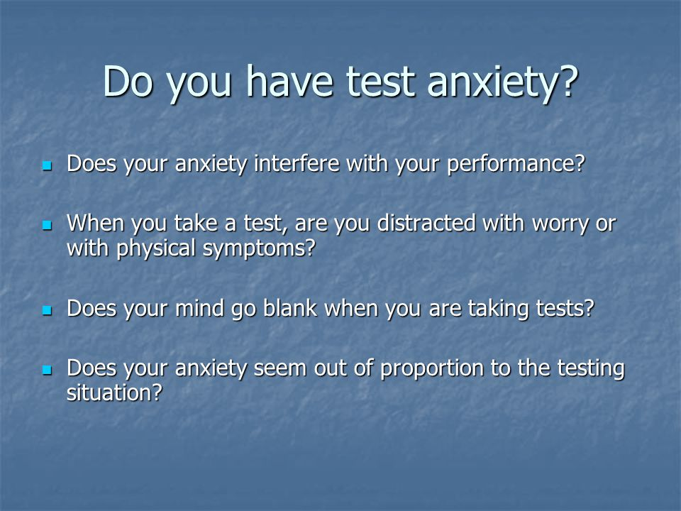 Do you have test anxiety