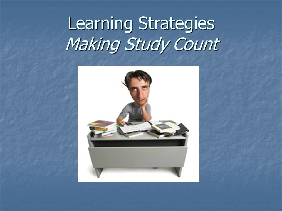 Learning Strategies Making Study Count