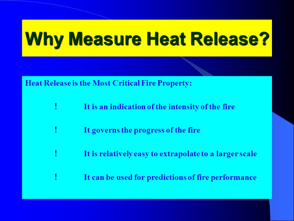 Why Measure Heat Release