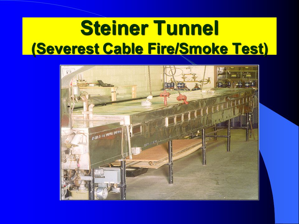 Steiner Tunnel (Severest Cable Fire/Smoke Test)