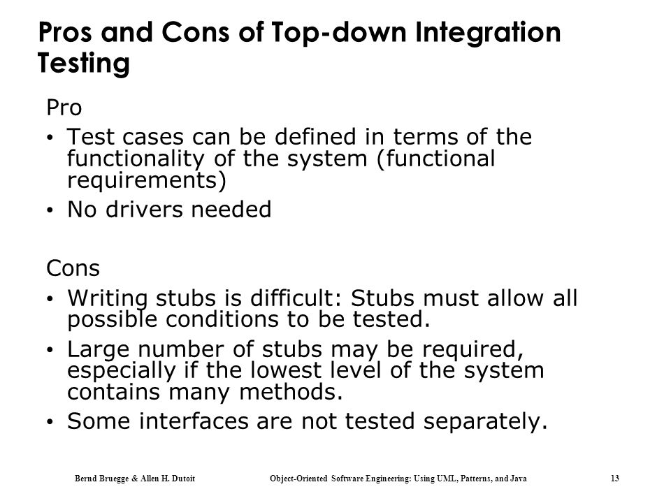 Pros and Cons of Top-down Integration Testing
