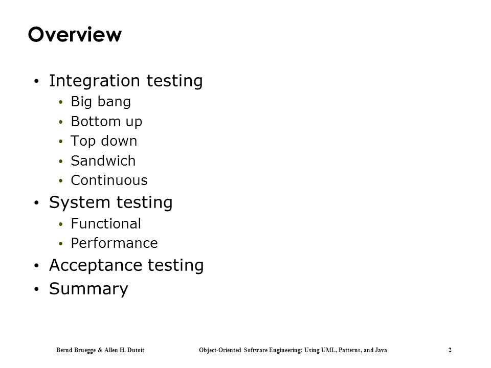 Overview Integration testing System testing Acceptance testing Summary
