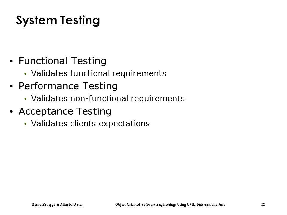 System Testing Functional Testing Performance Testing