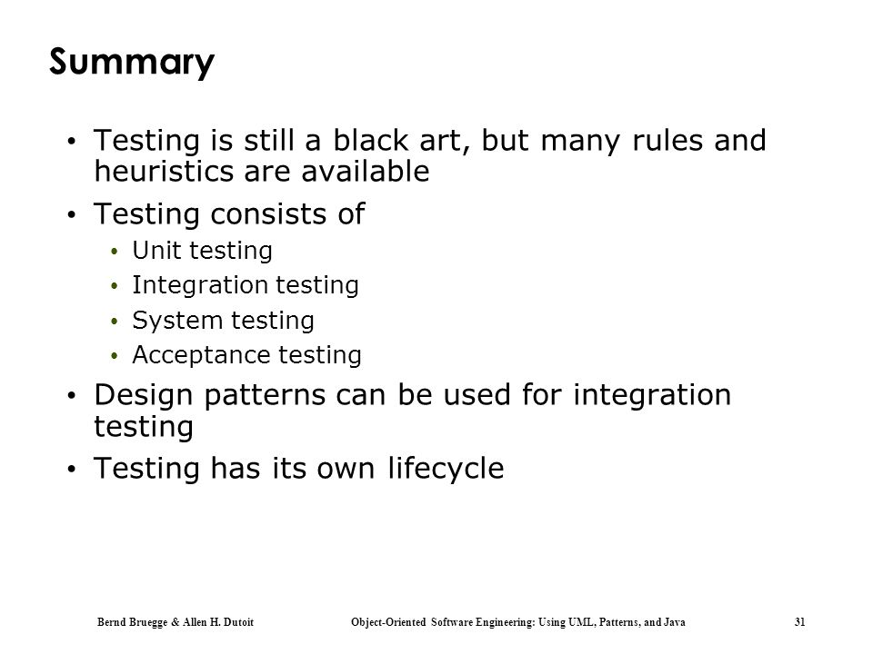 Summary Testing is still a black art, but many rules and heuristics are available. Testing consists of.