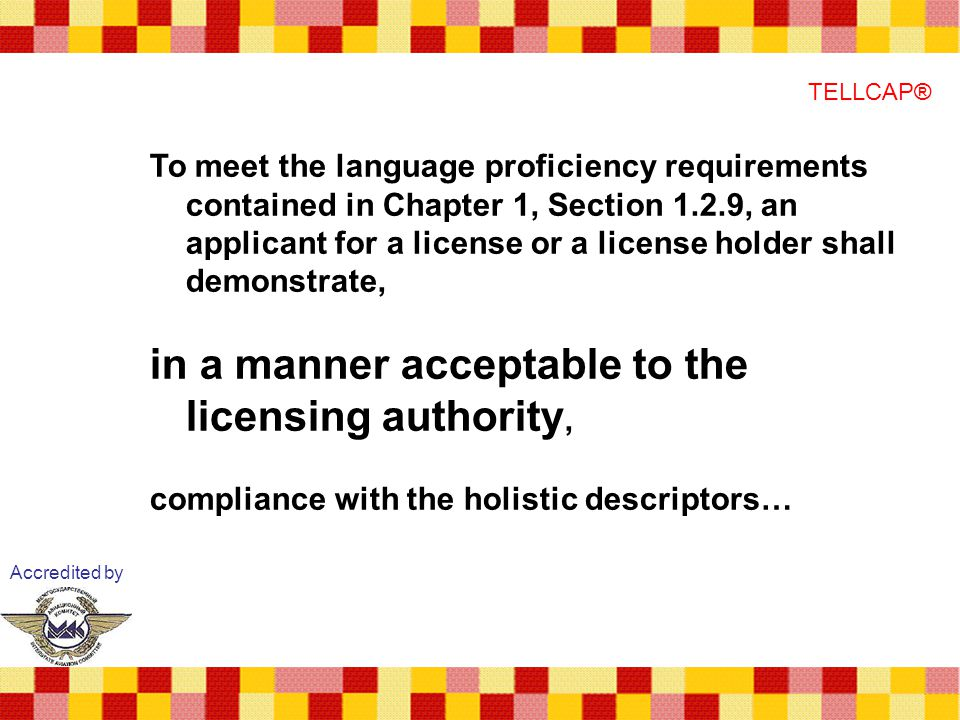 in a manner acceptable to the licensing authority,