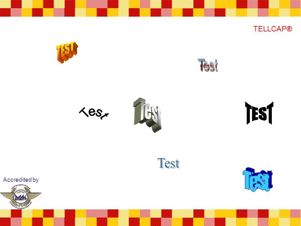 TELLCAP® TEST Test Test TEST Test Test Test Accredited by