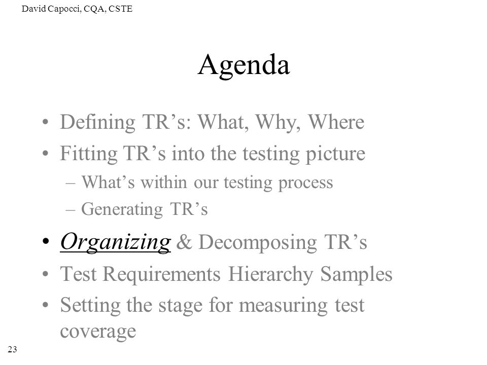 Agenda Organizing & Decomposing TR's Defining TR's: What, Why, Where