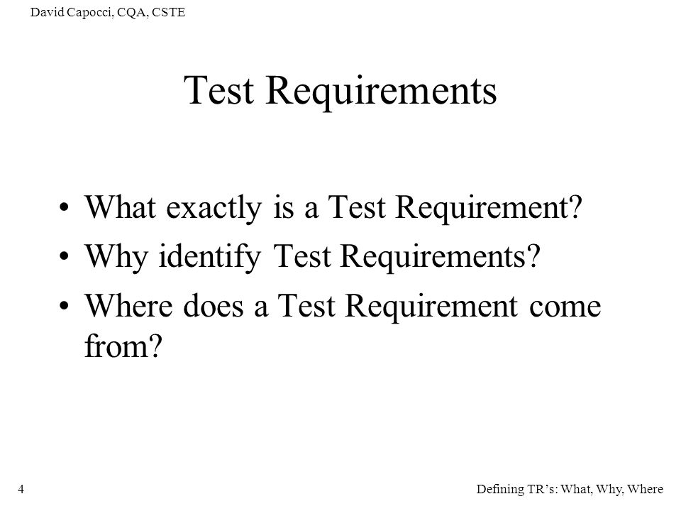Test Requirements What exactly is a Test Requirement