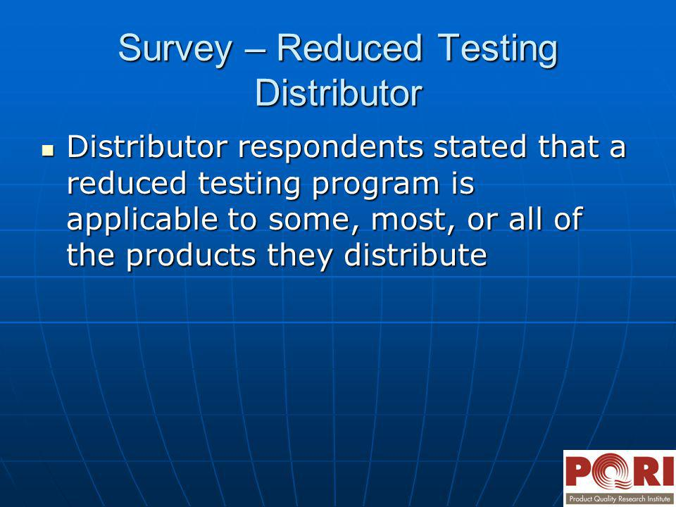 Survey – Reduced Testing Distributor