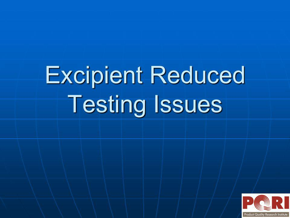 Excipient Reduced Testing Issues