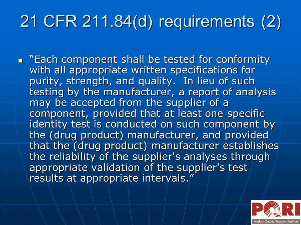 21 CFR 211.84(d) requirements (2)