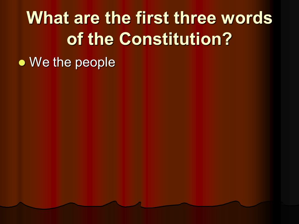 What are the first three words of the Constitution