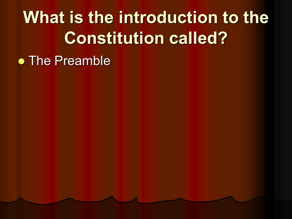 What is the introduction to the Constitution called
