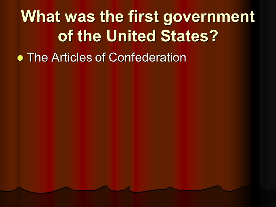 What was the first government of the United States