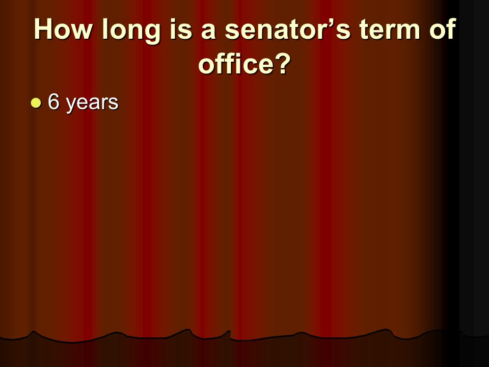 How long is a senator's term of office
