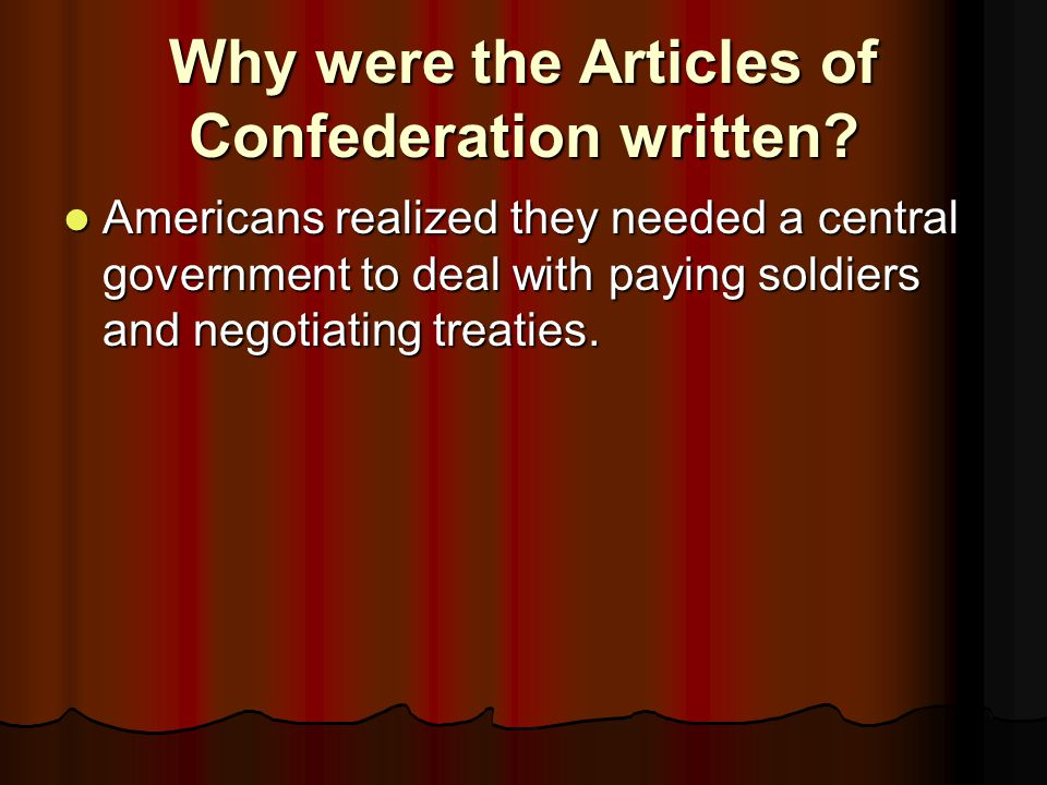 Why were the Articles of Confederation written