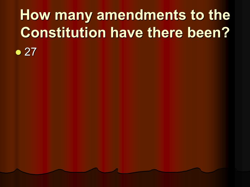 How many amendments to the Constitution have there been