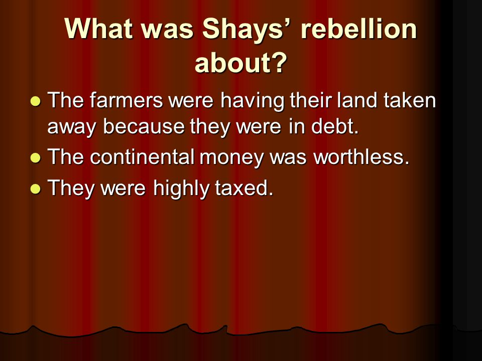 What was Shays' rebellion about