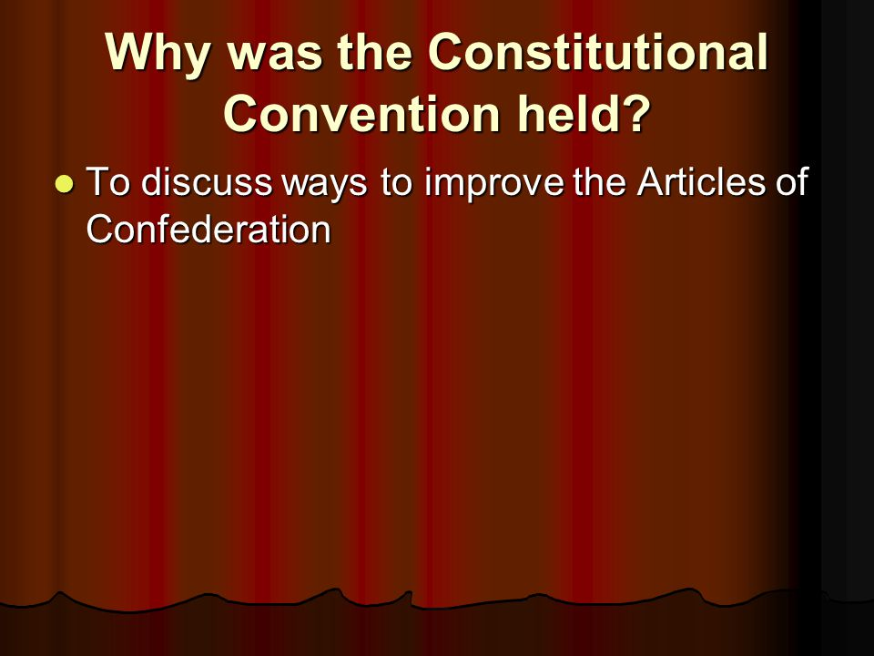 Why was the Constitutional Convention held