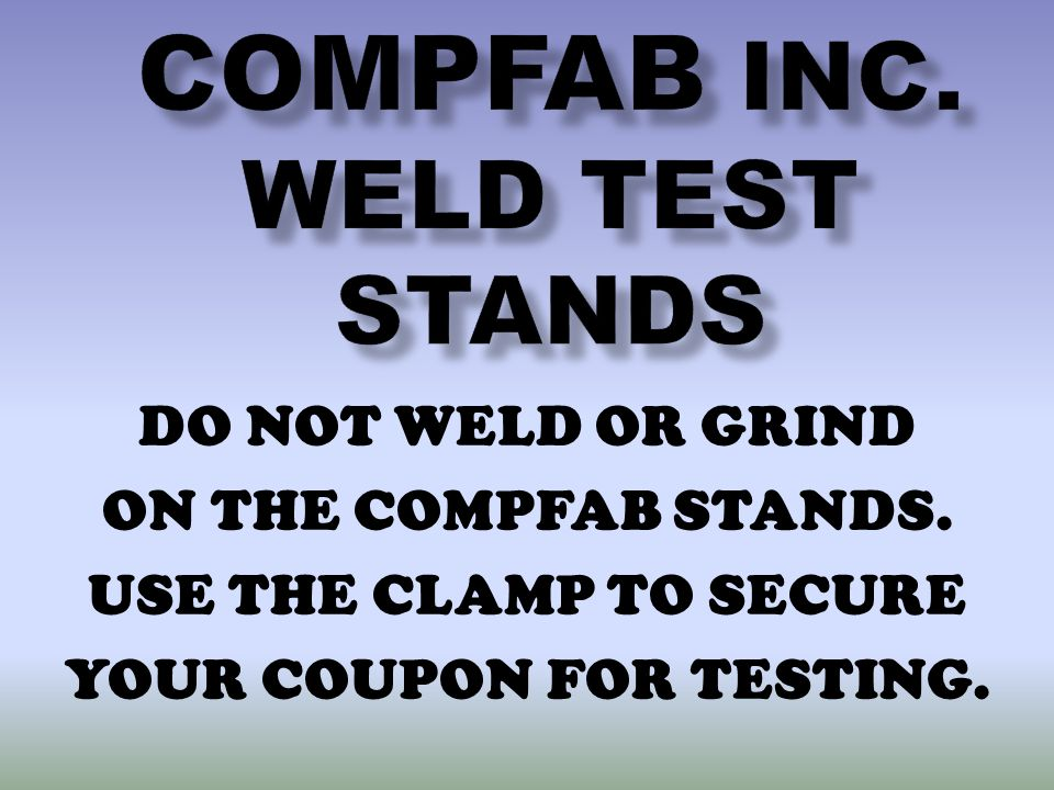 COMPFAB INC. WELD TEST STANDS