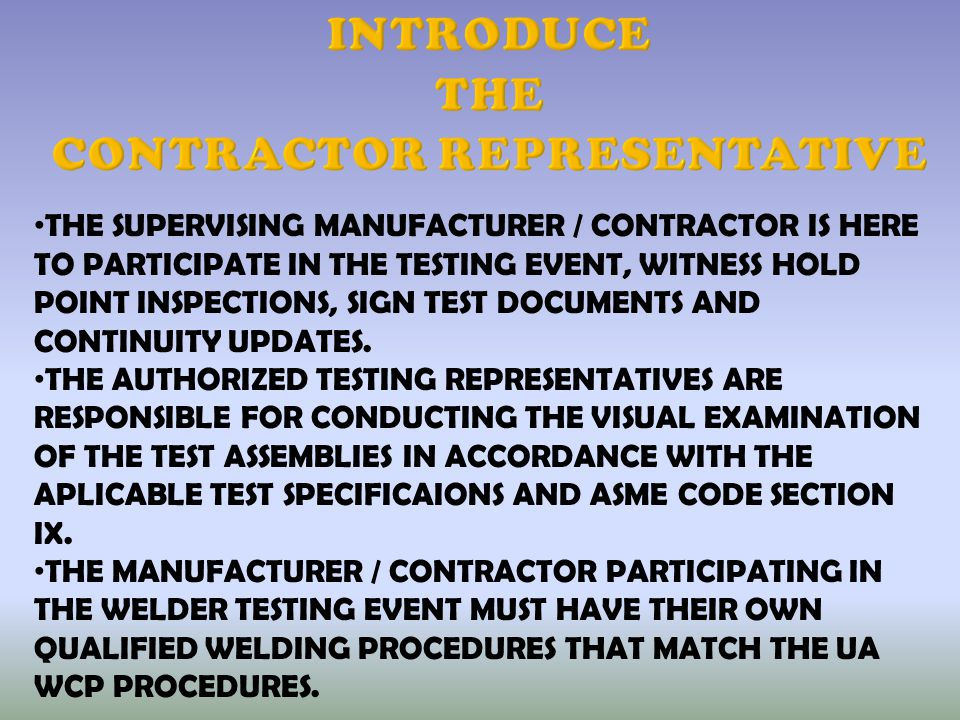 INTRODUCE THE CONTRACTOR REPRESENTATIVE