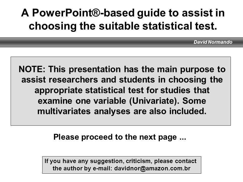 A PowerPoint®-based guide to assist in choosing the suitable statistical test.