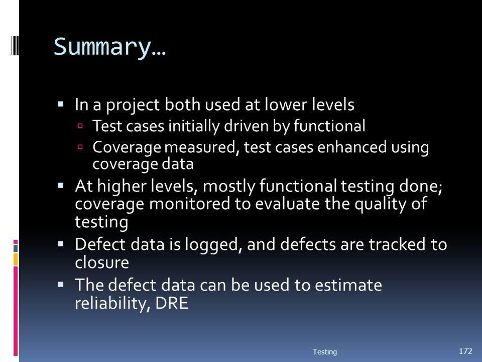Summary… In a project both used at lower levels
