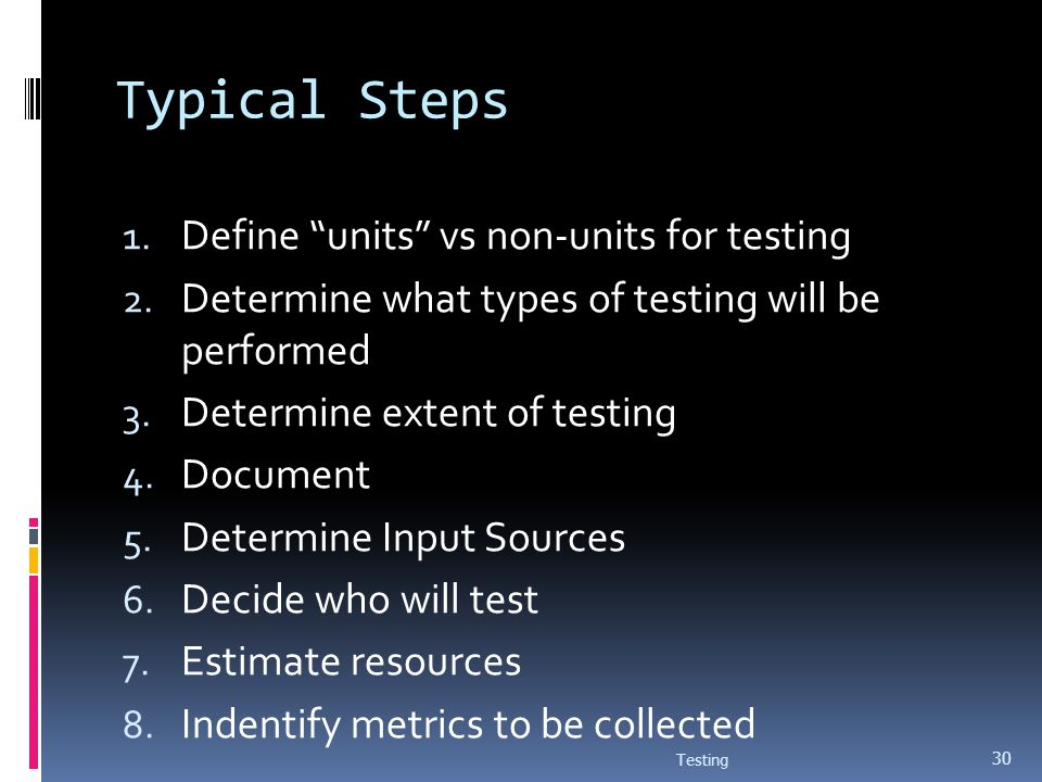 Typical Steps Define units vs non-units for testing