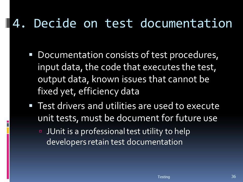 4. Decide on test documentation