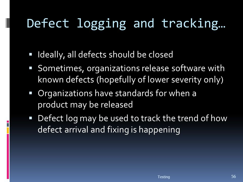 Defect logging and tracking…