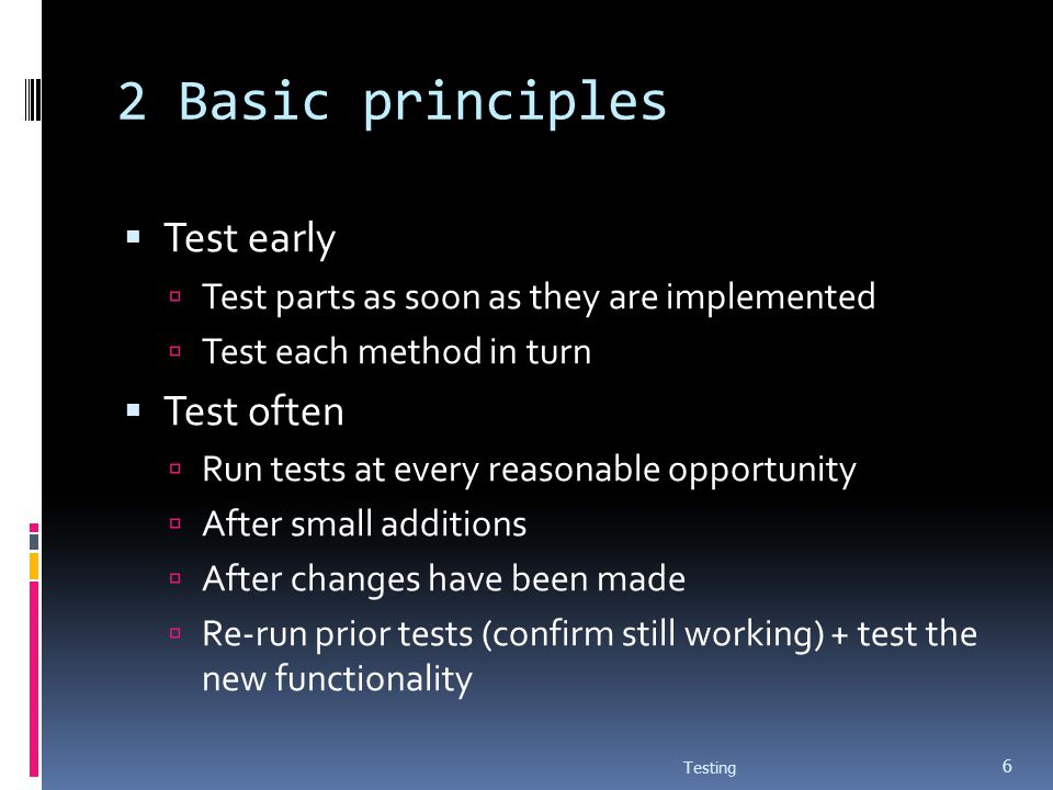 2 Basic principles Test early Test often