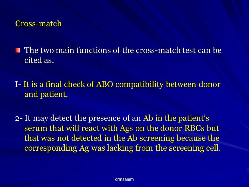 The two main functions of the cross-match test can be cited as,