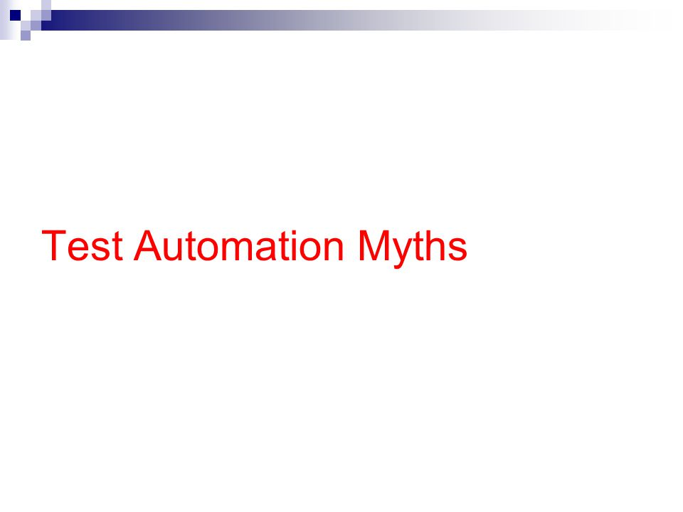Test Automation Myths